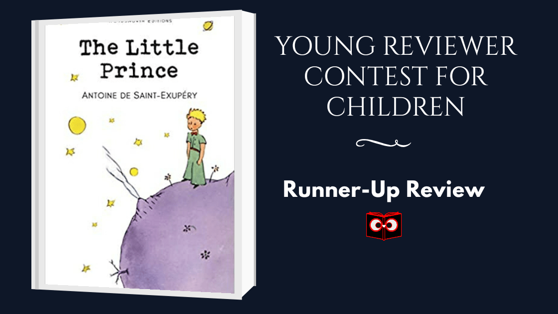 Young Reviewer Contest for Children Runner-Up Review-The Little Prince